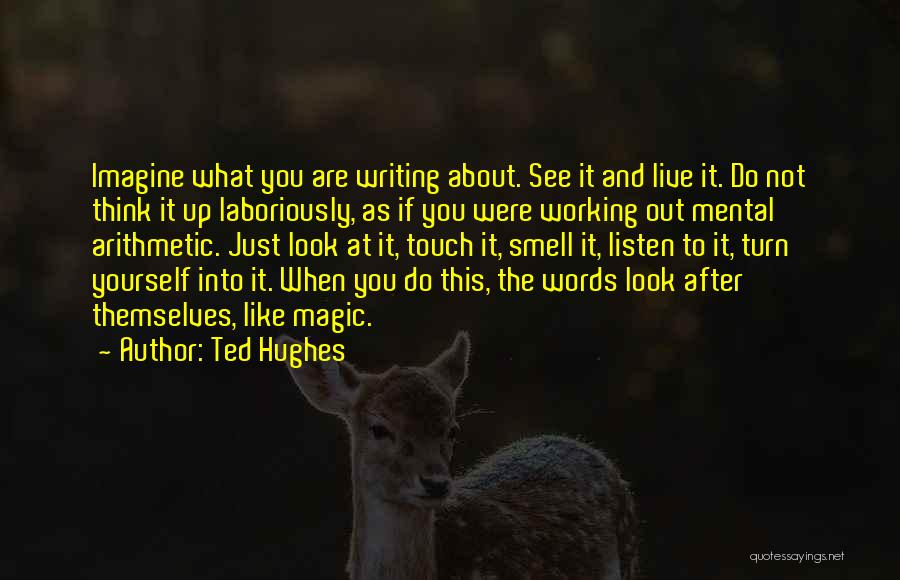 You Just Think About Yourself Quotes By Ted Hughes