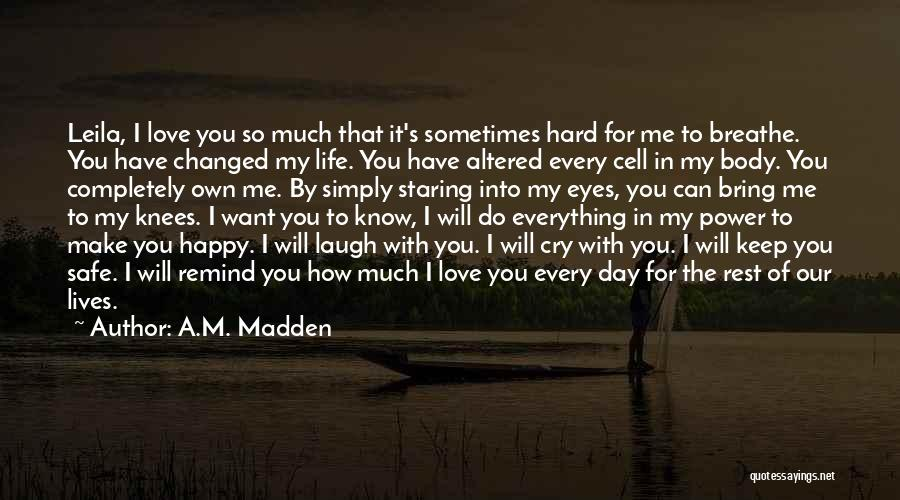 You Keep Me Safe Quotes By A.M. Madden