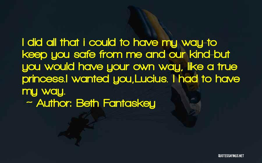 You Keep Me Safe Quotes By Beth Fantaskey
