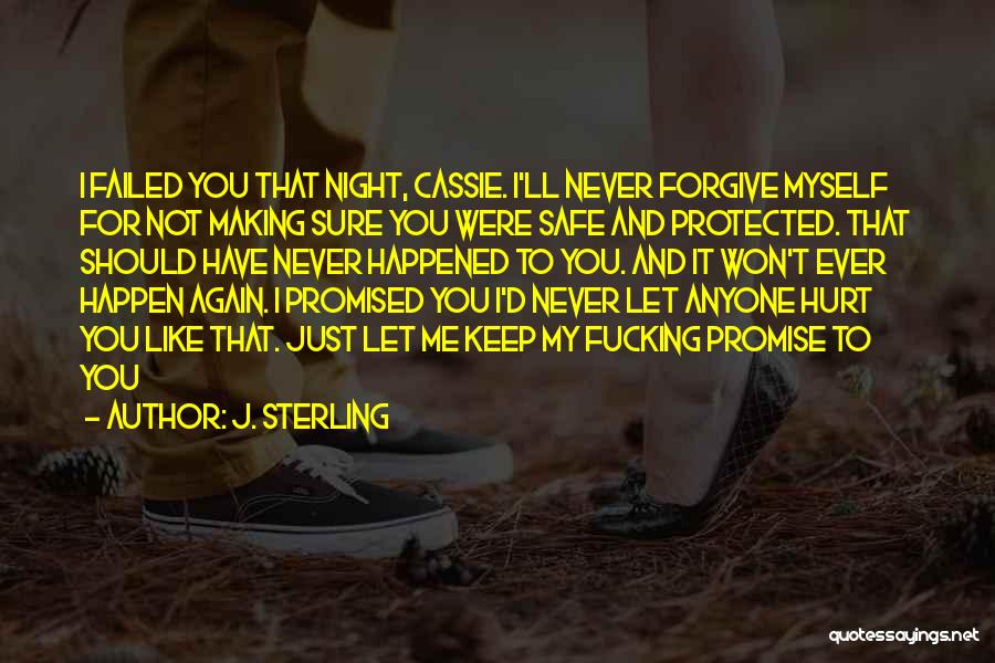 You Keep Me Safe Quotes By J. Sterling