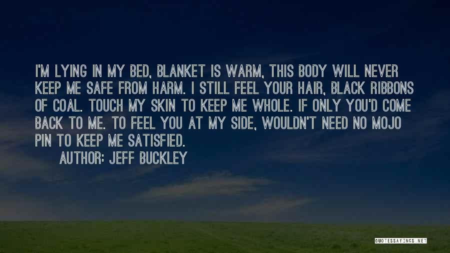 You Keep Me Safe Quotes By Jeff Buckley