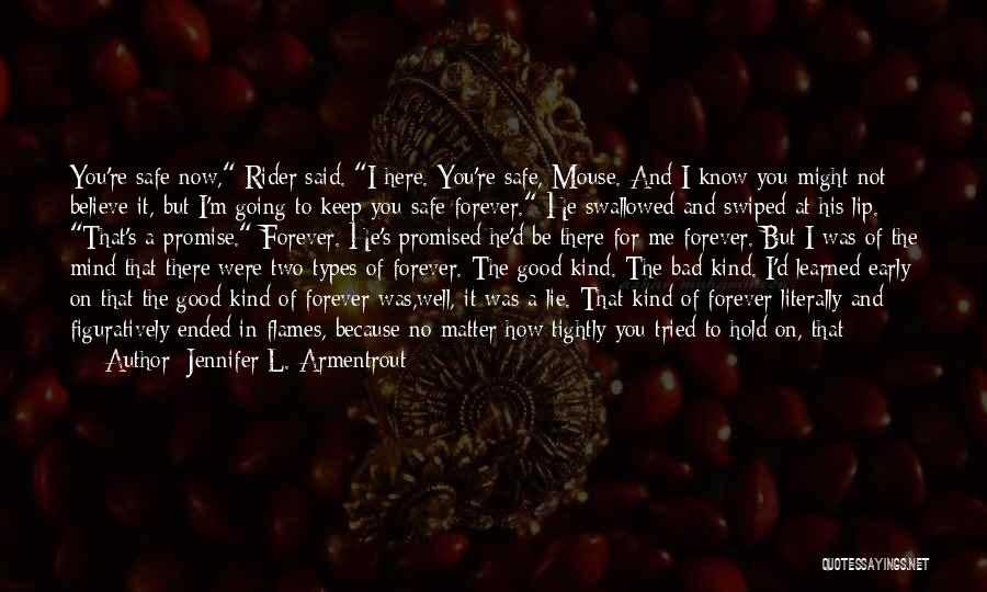 You Keep Me Safe Quotes By Jennifer L. Armentrout