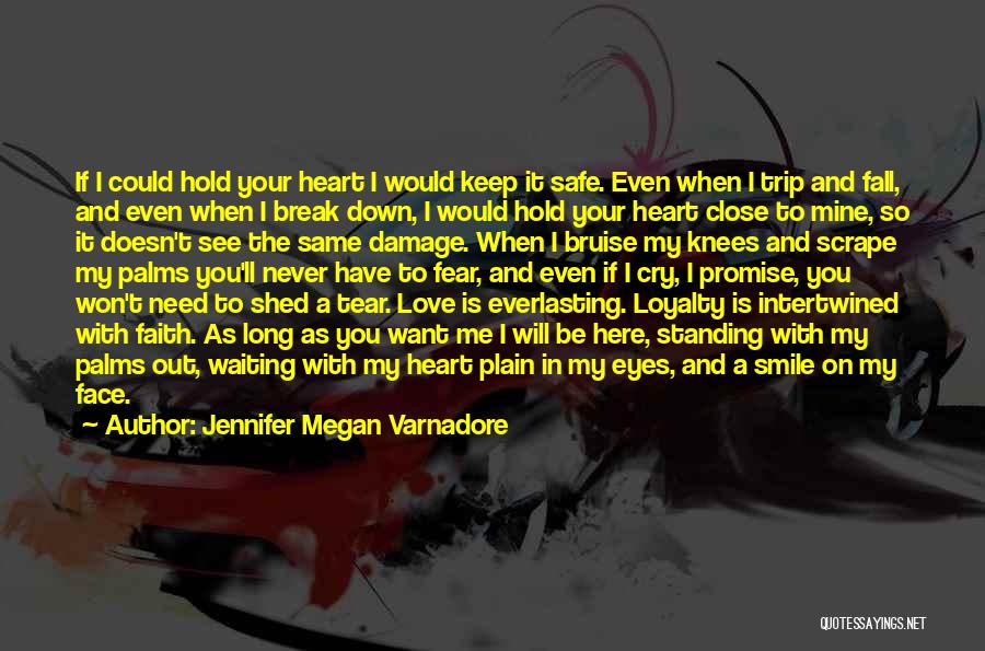 You Keep Me Safe Quotes By Jennifer Megan Varnadore