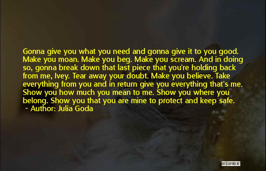 You Keep Me Safe Quotes By Julia Goda