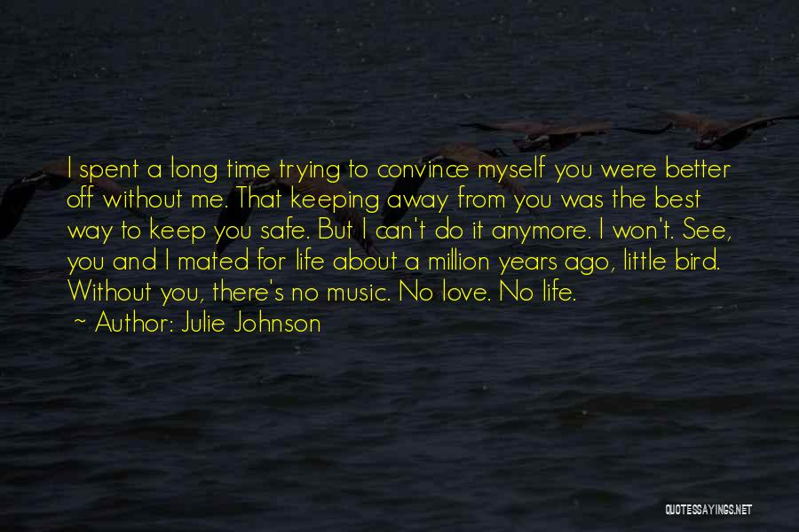 You Keep Me Safe Quotes By Julie Johnson