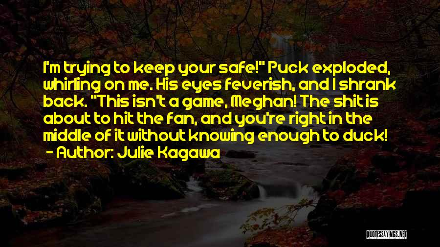 You Keep Me Safe Quotes By Julie Kagawa