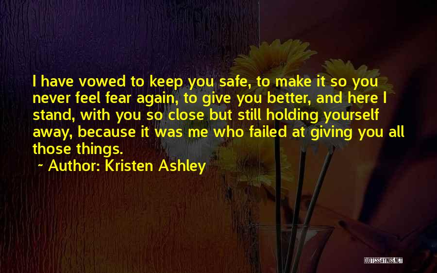 You Keep Me Safe Quotes By Kristen Ashley