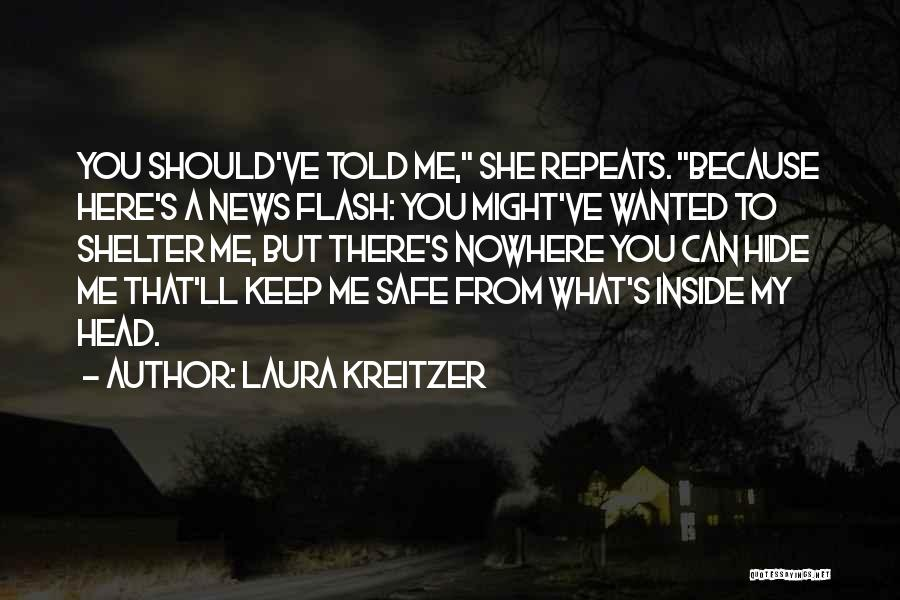 You Keep Me Safe Quotes By Laura Kreitzer