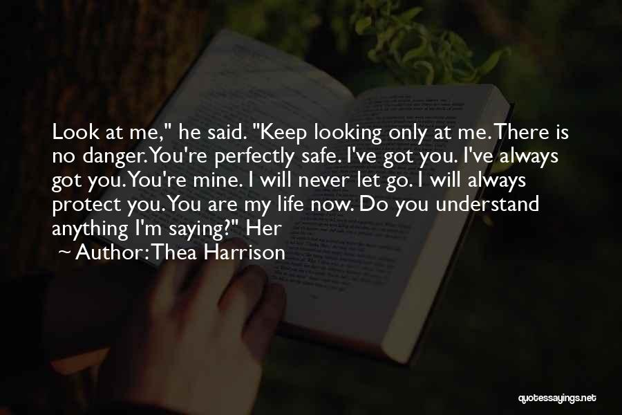 You Keep Me Safe Quotes By Thea Harrison