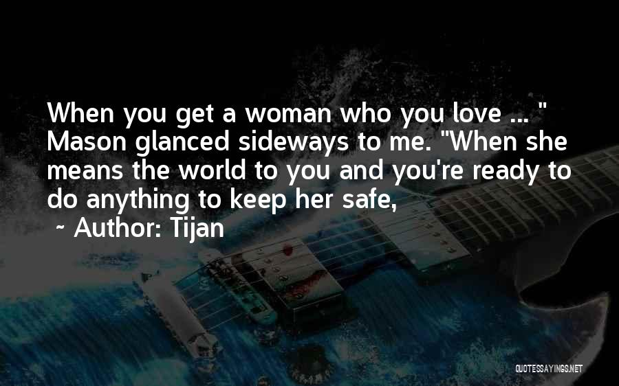 You Keep Me Safe Quotes By Tijan