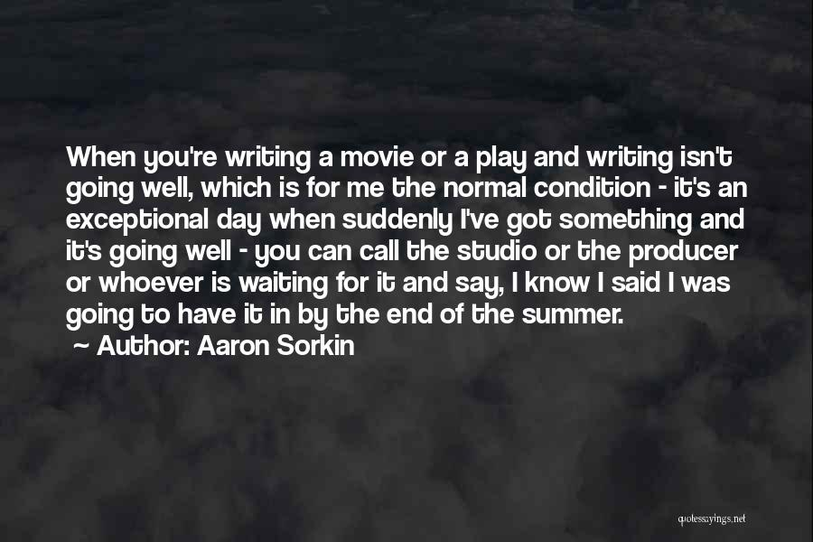 You Know It's Summer When Quotes By Aaron Sorkin