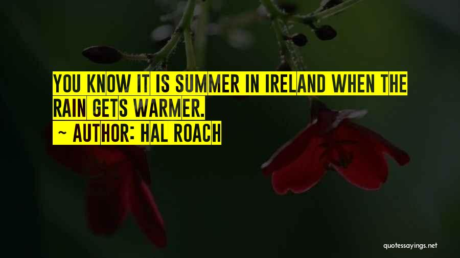 You Know It's Summer When Quotes By Hal Roach
