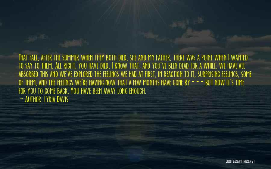 You Know It's Summer When Quotes By Lydia Davis