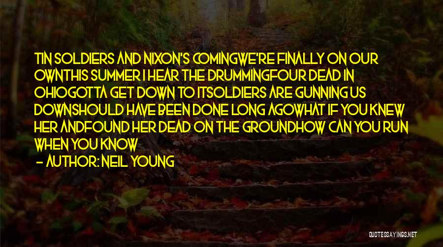 You Know It's Summer When Quotes By Neil Young