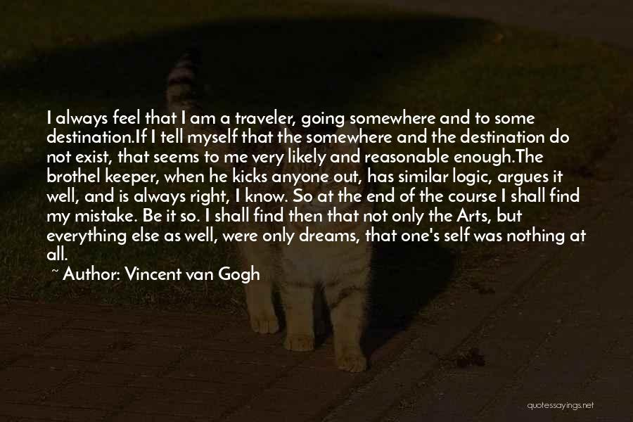 You Know She's A Keeper Quotes By Vincent Van Gogh