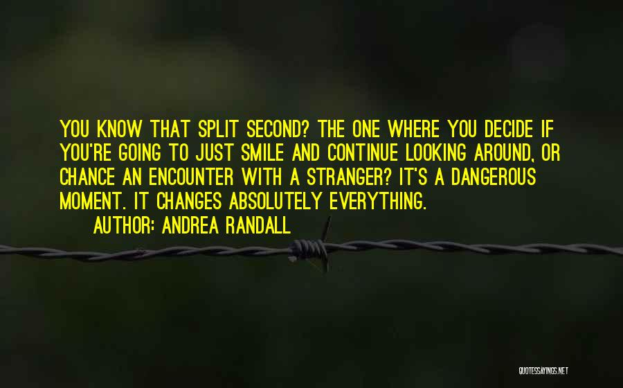 You Know That Moment Quotes By Andrea Randall