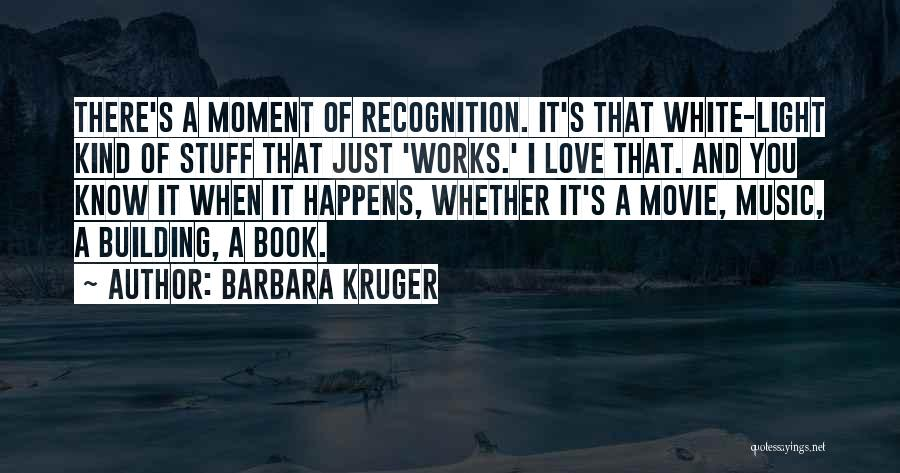 You Know That Moment Quotes By Barbara Kruger