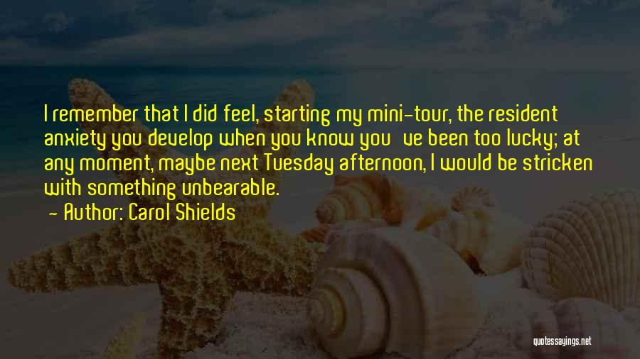 You Know That Moment Quotes By Carol Shields