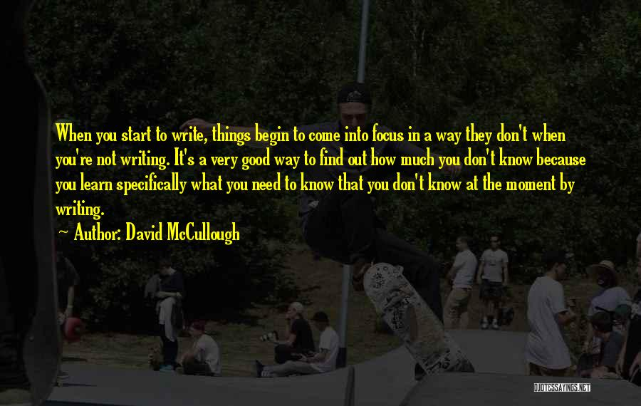 You Know That Moment Quotes By David McCullough
