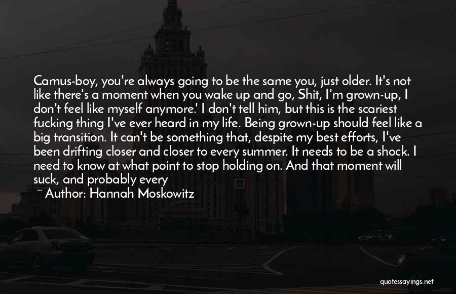 You Know That Moment Quotes By Hannah Moskowitz