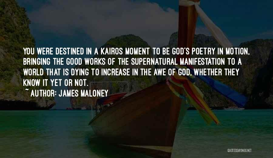 You Know That Moment Quotes By James Maloney
