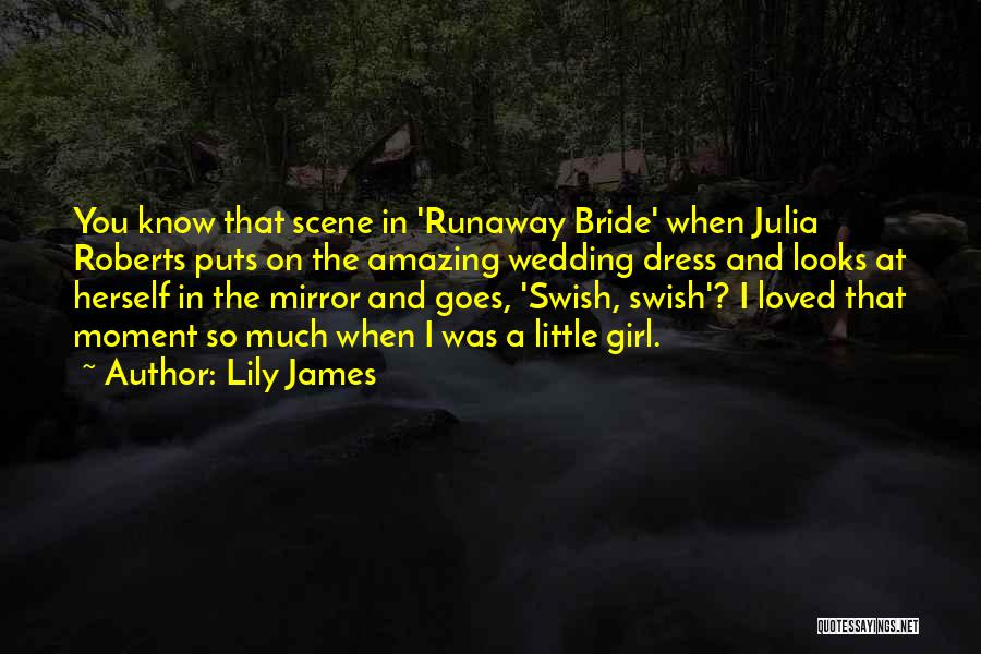 You Know That Moment Quotes By Lily James