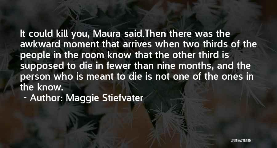 You Know That Moment Quotes By Maggie Stiefvater