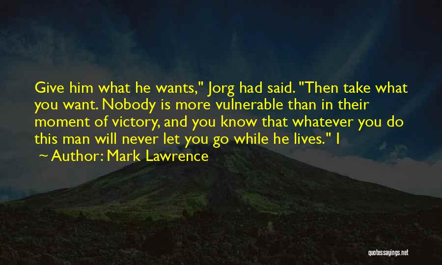 You Know That Moment Quotes By Mark Lawrence