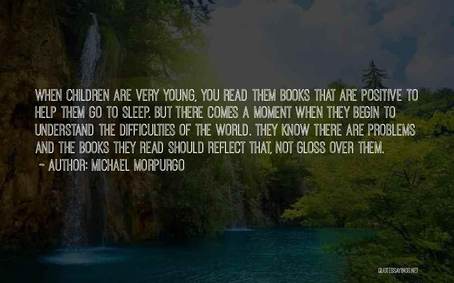 You Know That Moment Quotes By Michael Morpurgo