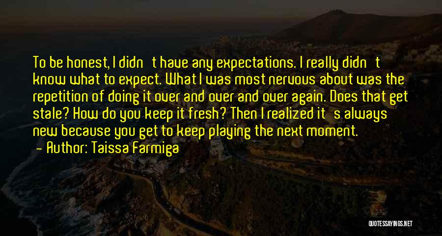 You Know That Moment Quotes By Taissa Farmiga