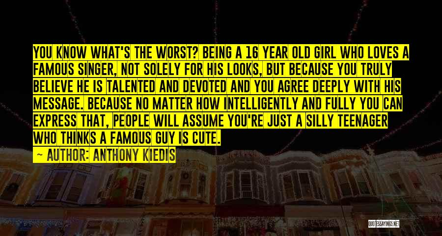 You Know You're Old Quotes By Anthony Kiedis