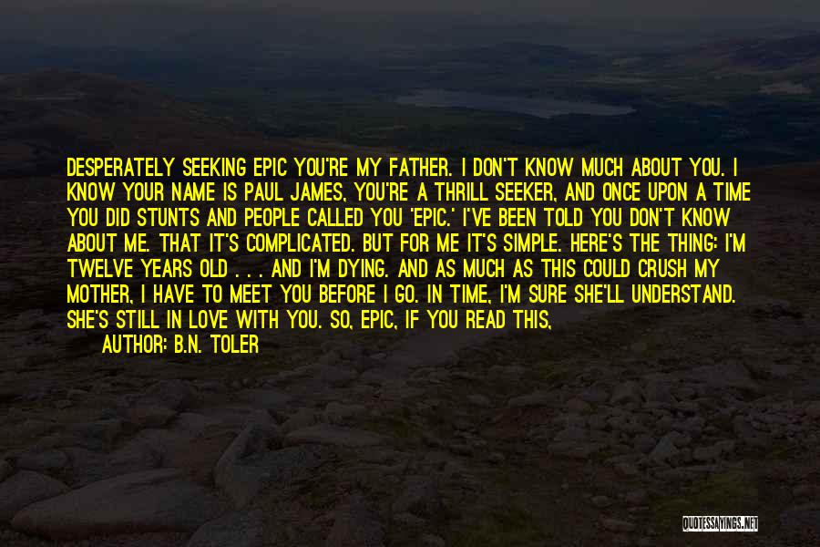 You Know You're Old Quotes By B.N. Toler