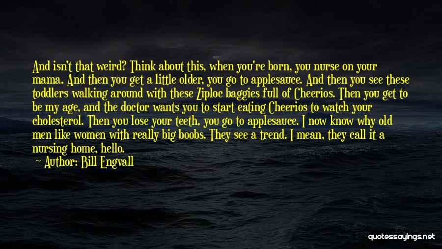 You Know You're Old Quotes By Bill Engvall