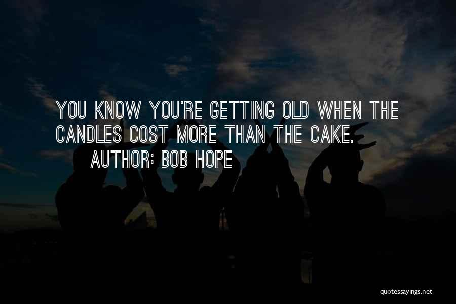 You Know You're Old Quotes By Bob Hope