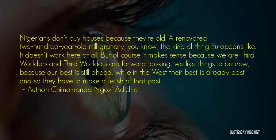 You Know You're Old Quotes By Chimamanda Ngozi Adichie