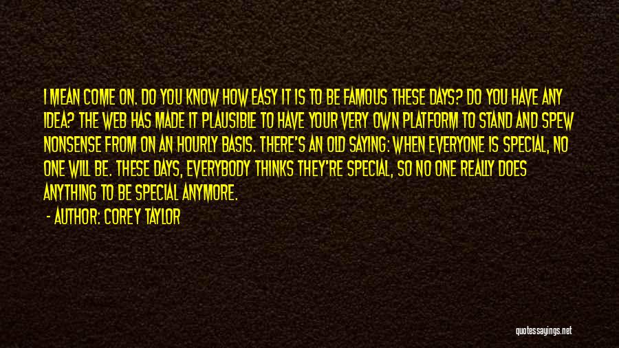 You Know You're Old Quotes By Corey Taylor