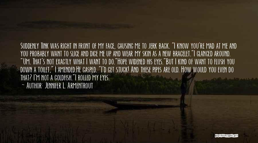 You Know You're Old Quotes By Jennifer L. Armentrout