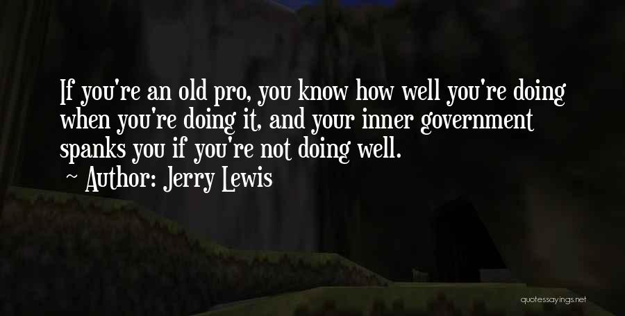 You Know You're Old Quotes By Jerry Lewis