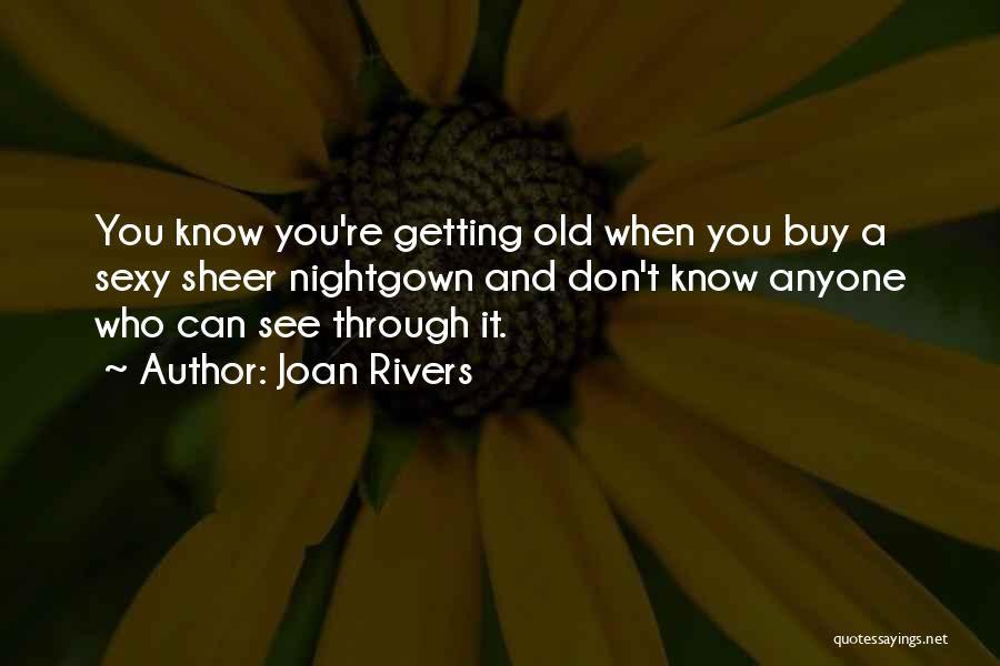 You Know You're Old Quotes By Joan Rivers