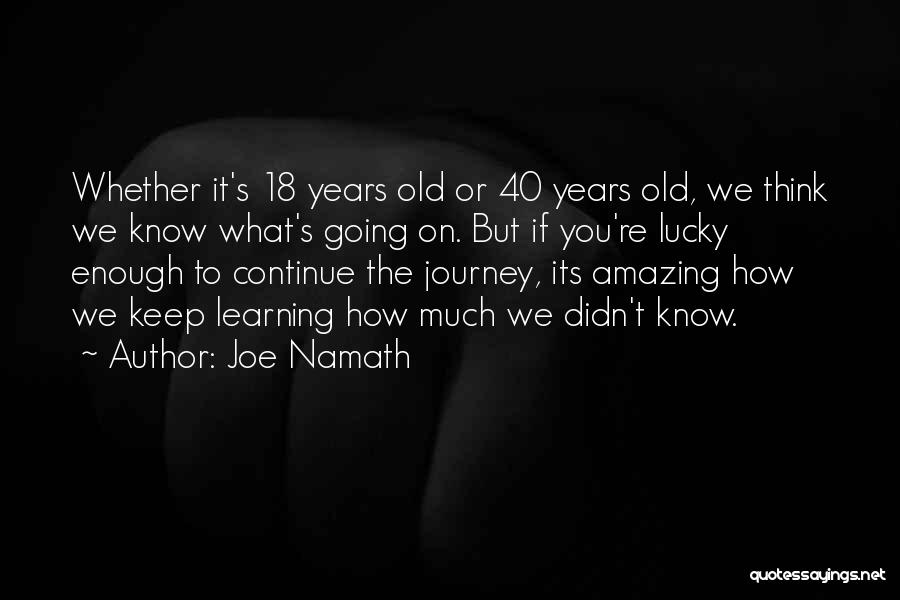 You Know You're Old Quotes By Joe Namath