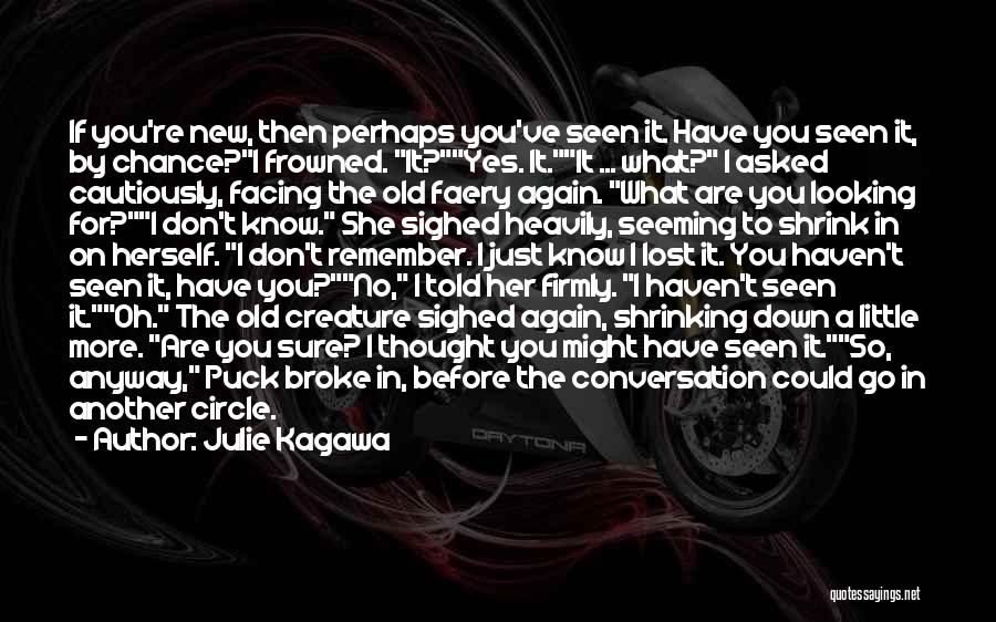 You Know You're Old Quotes By Julie Kagawa