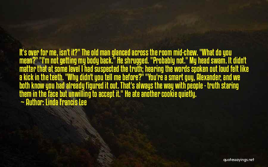 You Know You're Old Quotes By Linda Francis Lee
