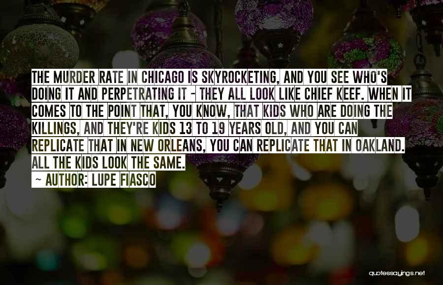 You Know You're Old Quotes By Lupe Fiasco
