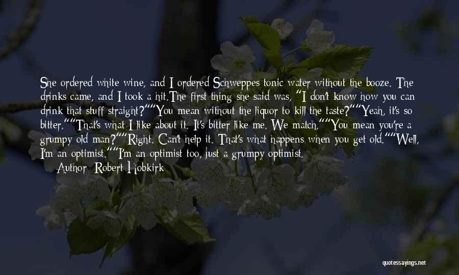 You Know You're Old Quotes By Robert Hobkirk