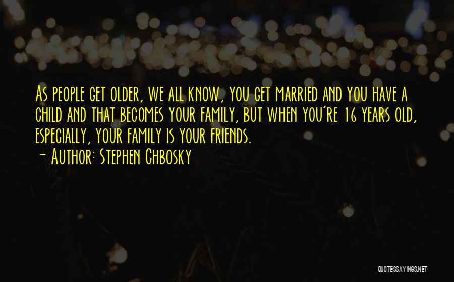 You Know You're Old Quotes By Stephen Chbosky
