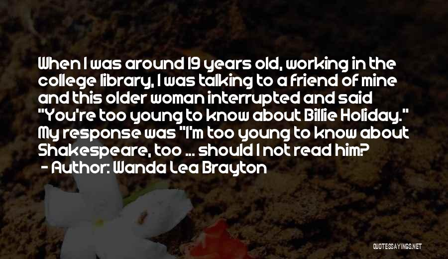 You Know You're Old Quotes By Wanda Lea Brayton