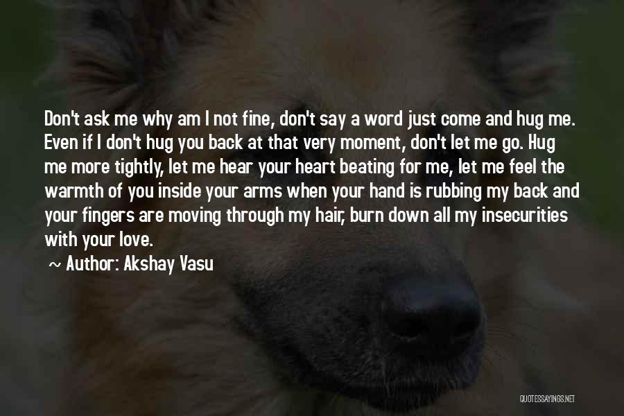 You Let Me Down Love Quotes By Akshay Vasu