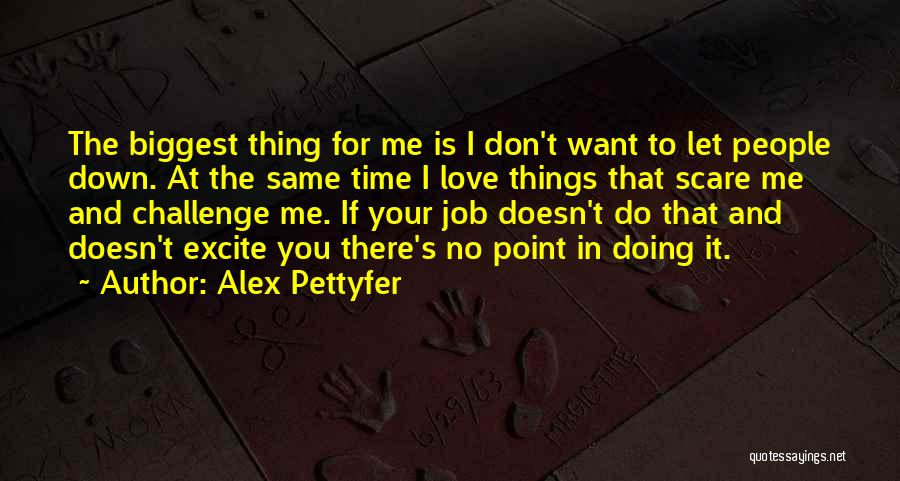 You Let Me Down Love Quotes By Alex Pettyfer