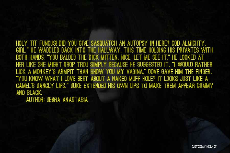 You Let Me Down Love Quotes By Debra Anastasia