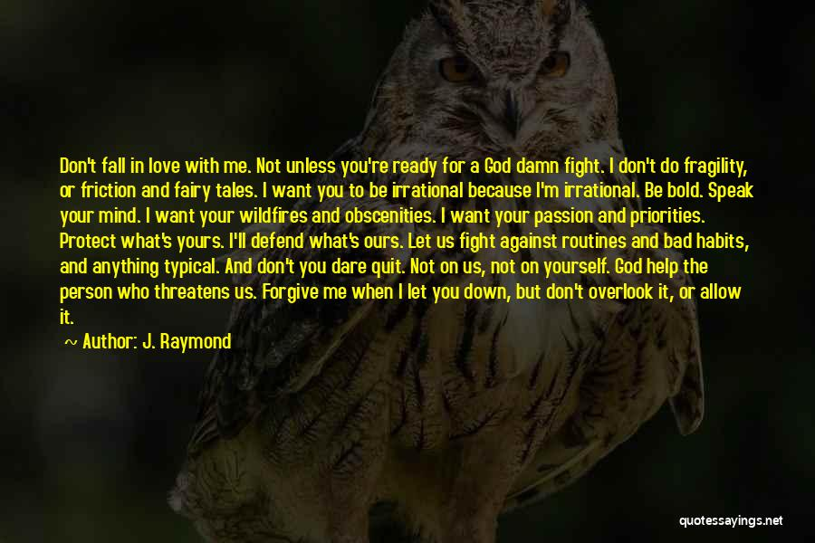 You Let Me Down Love Quotes By J. Raymond